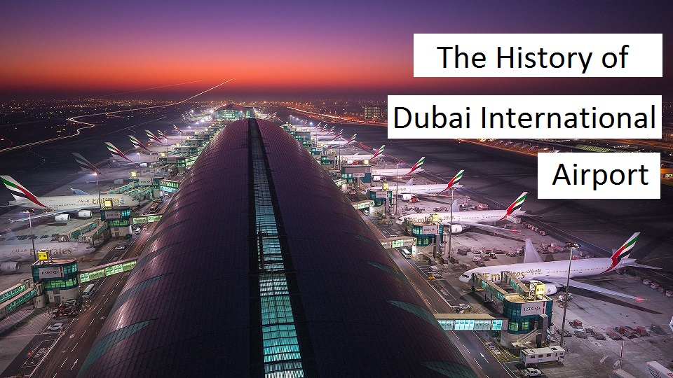 The History of Dubai International Airport.