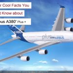 Airbus A380 plus – Super Cool Facts You Didn't Know..!
