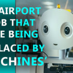 10 Airport Job that are being replaced by Machines in 2018-19