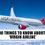 10 Interesting things you didn't know about Virgin Airline.