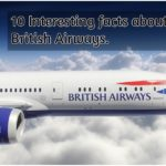 10 Interesting facts about British Airways.