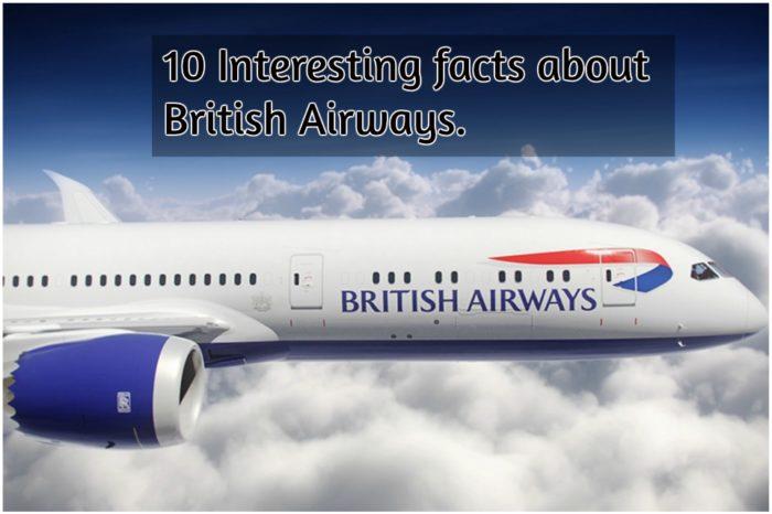 10 Interesting facts about British Airways.